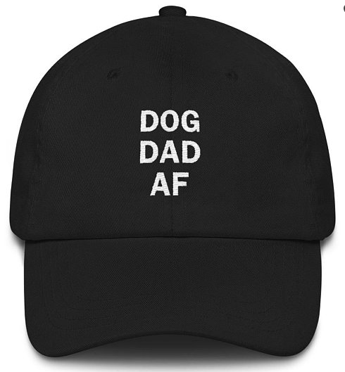 Father's Day Gift Guide for Dog Dads - Dog Dad AF Hat